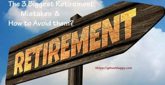 The Biggest Retirement Mistakes and How to Avoid It? | GetSetHappy
