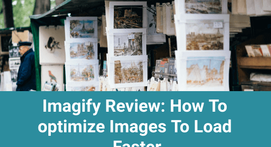 Imagify Review: How To Optimize Images in WordPress To Load Faster