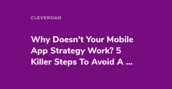 See How To Find The Correct Mobile App Strategy To Develop A Software