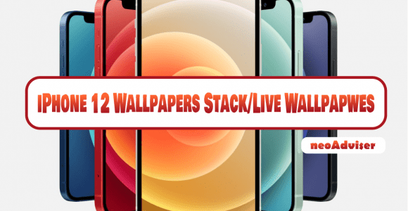 Download iPhone 12 (Pro) (Max) (Mini) Official Stack and Live Wallpapers • neoAdviser