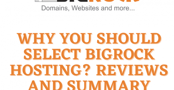 Why You Should Select BigRock Hosting? Reviews And Summary Must Read