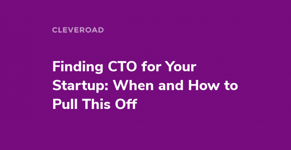 How to find CTO for startup. Skills, traits, and hiring options