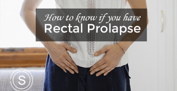 How do you know if you have Rectal Prolapse | Rectal Prolapse Treatment