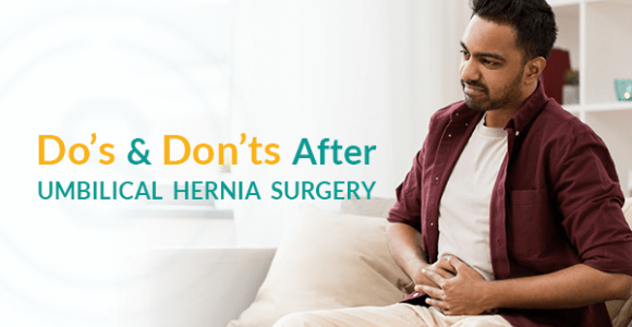 Do's and Don'ts after Umbilical Hernia Surgery | Best Treatment f