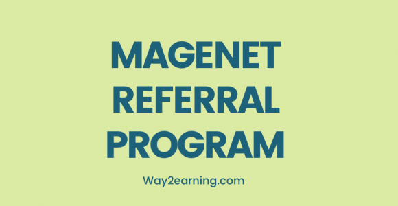 Magenet Referral Program: Join Now And Earn Up To $1000