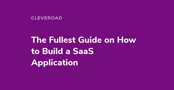 6 Steps on How to Build a SaaS App
