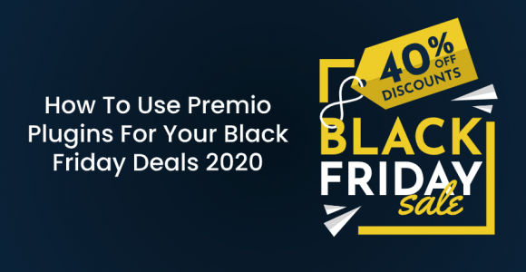 How To Use Premio Plugins For Your Black Friday Deals 2020