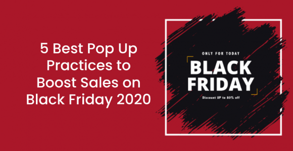 5 BEST POP UP PRACTICES TO BOOST SALES ON BLACK FRIDAY 2020