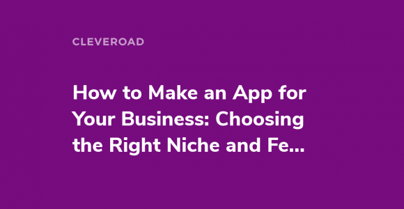 How to Create an App for Your Business in 2020