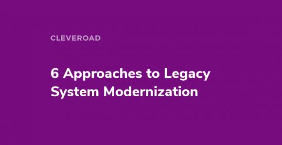 Legacy System Modernization: 6 Key Strategies