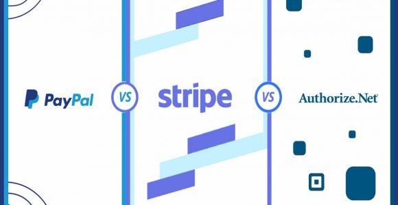 PayPal vs. Stripe vs. Authorize.Net
