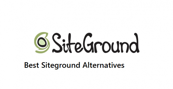 7 Best Siteground Alternatives You can Try – #1 and #2 are Awesome