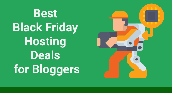 Best Black Friday Hosting Deals for Bloggers in 2020: Up to 99% Off