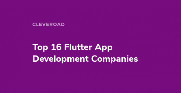 Top 16 Flutter App Development Companies