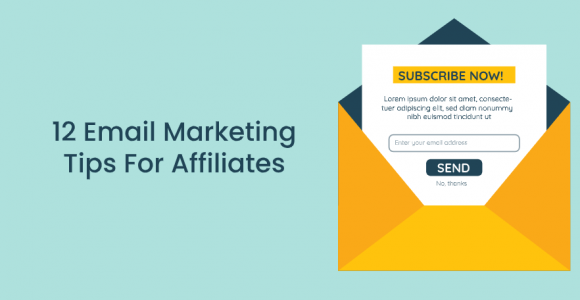 12 Email Marketing Tips for Affiliates