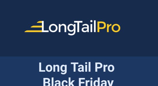 Long Tail Pro Black Friday 2020: 50% Off + New Plan + Added Features