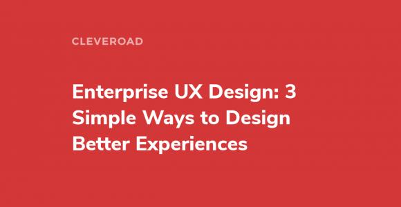 Enterprise UX design