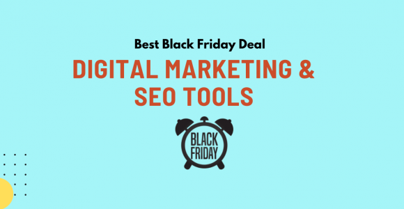 Best Black Friday Deals On Digital Marketing And SEO Tools