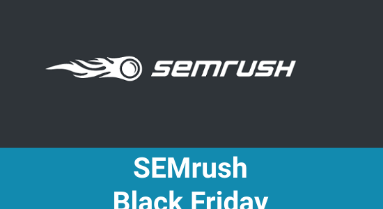 SEMrush Black Friday 2020 Deal: 40+ Awesome Tools [50% off]