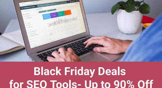 Black Friday Deals 2020 for SEO Tools- Up to 90% Off
