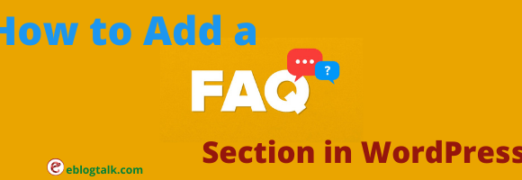 How to Add a (FAQs) Frequently Asked Questions Section in WordPress