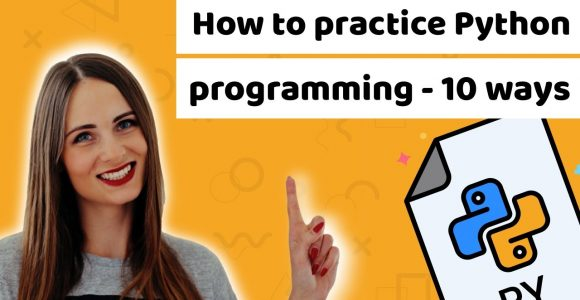 10 tips for beginners on how to practice Python programming