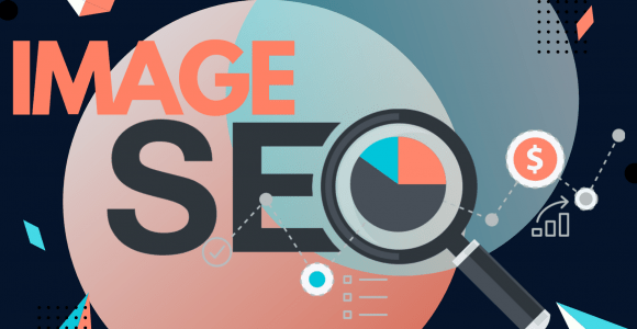 Image SEO: Optimizing images For Incredible Rankings in Google