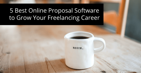 5 Best Online Proposal Software to Grow Your Freelancing Career