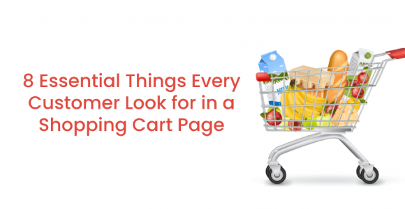 8‌ ‌Essential‌ ‌Things‌ ‌Every‌ ‌Customer‌ ‌Look‌ ‌for‌ ‌in‌ ‌a‌ ‌Shopping‌ ‌Cart‌ ‌Page‌