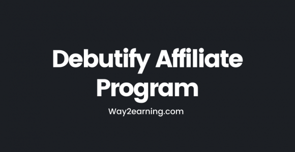 Debutify Affiliate Program: Join And Earn Cash For Lifetime