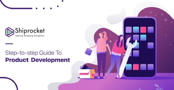 Your Step by Step Product Development Guide -Shiprocket