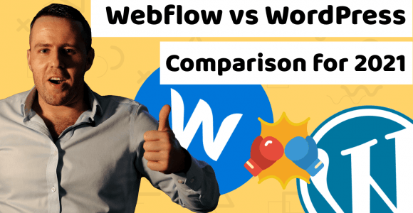 Webflow vs WordPress 2021 – which is better for your project