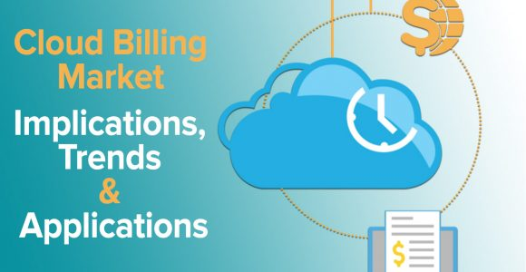 Cloud Billing Market – Implications, Trends & Applications | SubscriptionFlow
