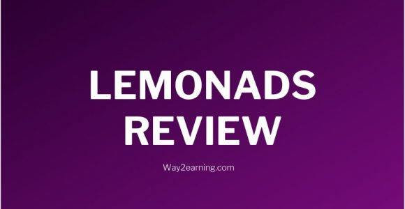 Lemonads Review (2021): Why Is It A Best Affiliate Network?