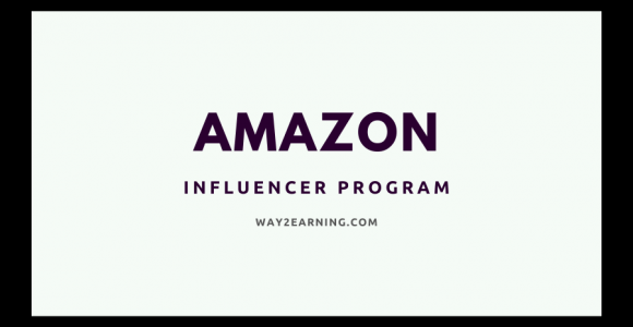 Amazon Influencer Program (2021): Recommend And Get Paid