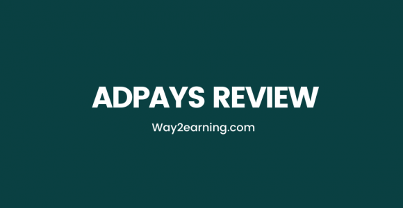 Adpays Review (2021): Is It A Reliable Ad Network