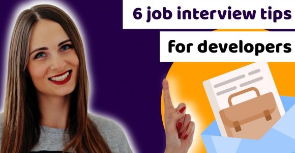 6 job interview tips for developers, that you should know to get a job