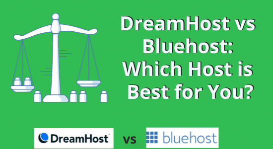 DreamHost vs Bluehost: Which Host is Best for You in 2021?