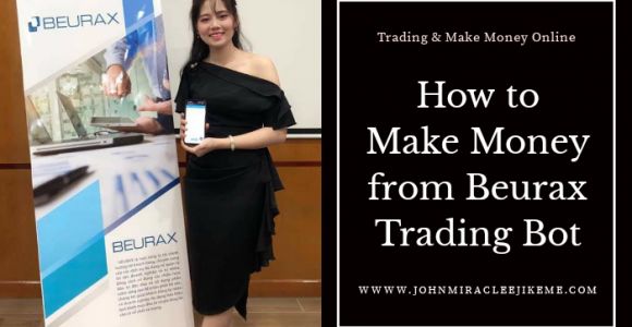 Beurax Trading Bot | How to Make Money from Beurax in 2021 – Johnmiracle Ejikeme