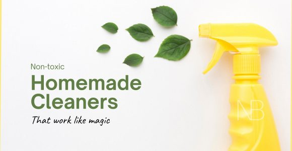 Non-Toxic Homemade Cleaners That Work Like Magic