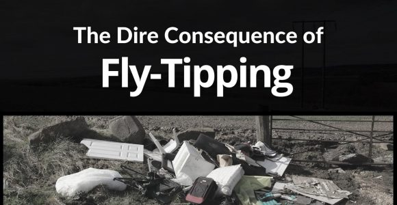 The Dire Consequences of Fly-Tipping