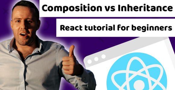 Composition vs Inheritance React tutorial for beginners