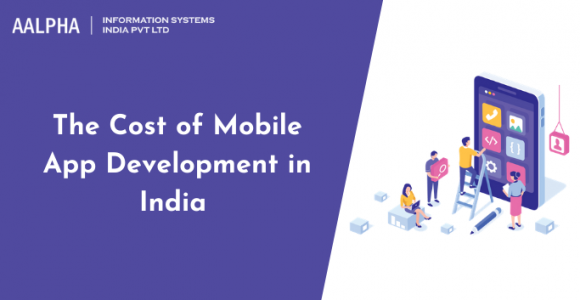 The Cost of Mobile App Development in India 2021