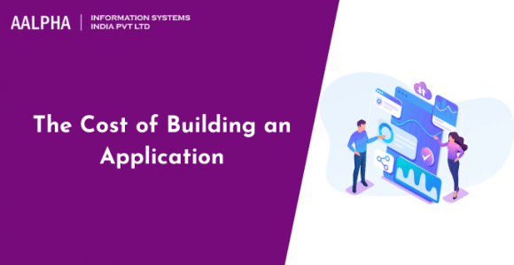The Cost of Building an Application : Detailed Guide
