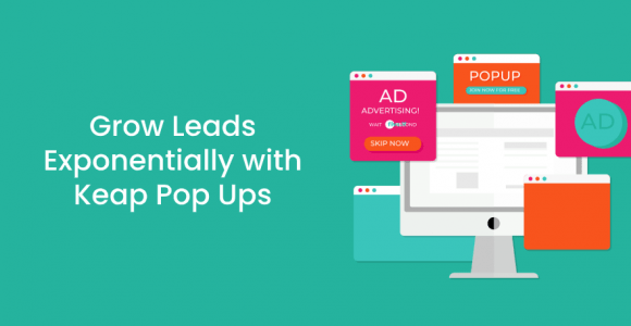 Grow Leads Exponentially with Keap Pop Ups