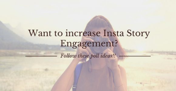 Want To Increase Insta Story Engagement? Follow These Poll Ideas