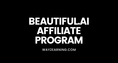 Beautiful.ai Affiliate Program: Recommend And Earn Cash