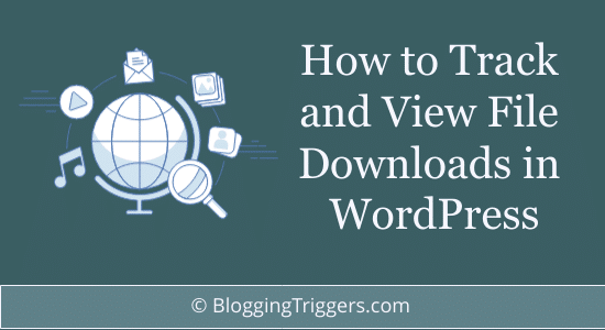 How to Track and View File Downloads in WordPress