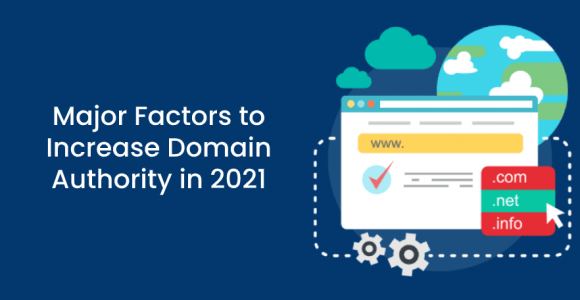 Major Factors to Increase Domain Authority in 2021