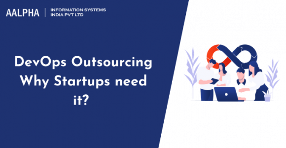 DevOps Outsourcing: Why startups need it?
